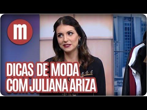 Mulheres - Dicas de Moda com Juliana Ariza (05/05/16)