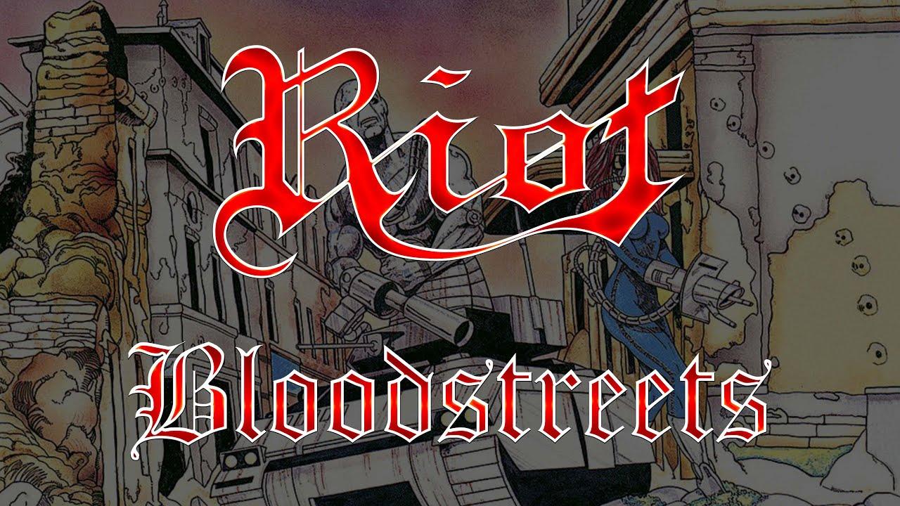 Riot - Bloodstreets (Lyrics) HQ Audio