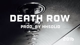 Death Row Underground Hip Hop Instrumental Rap Beat 2017(Prod. by HHSolid)