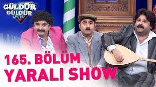 Güldür Güldür Show 165. Bölüm  Yaralı Show