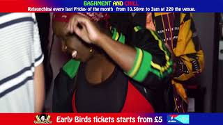 Bashment & Chill , Maddest Dancehall Rave in London !