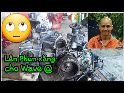 Lên Phun Xăng điện Tử Cho Wave @