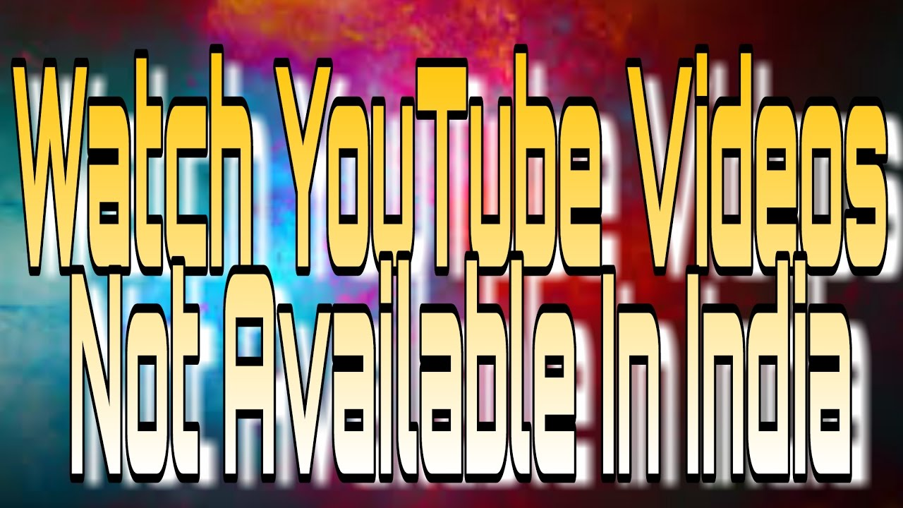 How To Watch Youtube Videos Not Available In India In Telugu  Nishanthkumarthegreat
