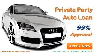 Auto Loans for Private Party Purchase with Bad Credit - What is it and How does it Work?