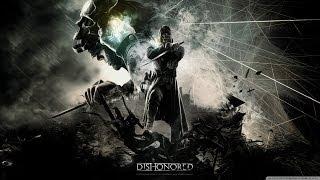 """Dishonored - Ending Song (Jon Daniel Licht """"Honor For All"""") + сабы"""