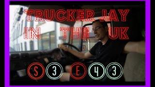 trucker jay in the uk s3e43 1 week 1 video