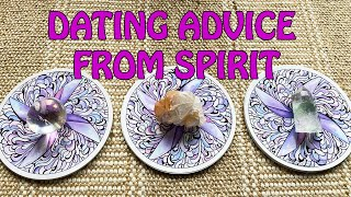 DATING ADVICE FROM SPIRIT: WHAT YOU NEED TO KNOW ABOUT YOUR LOVE LIFE. PICK A CARD