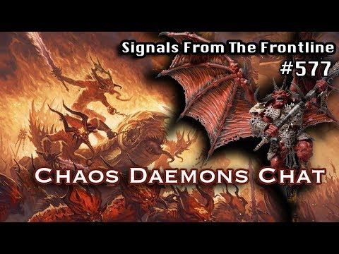 Signals from the Frontline #577: Chaos Daemons Chat