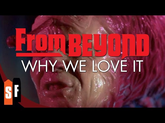From Beyond - Why We Love It