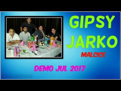 GIPSY JARKO MALCICE - VAS TUKE 2017