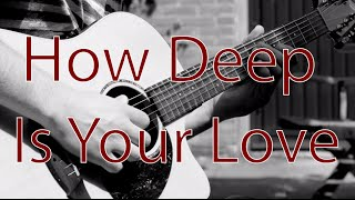 Cover images Calvin Harris & Disciples - How Deep Is Your Love - Fingerstyle Guitar Cover