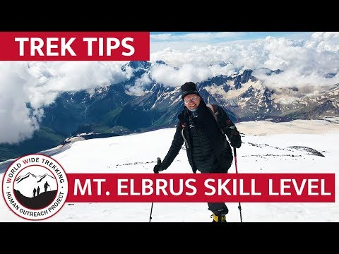 How Difficult Is The Mt. Elbrus Climb? Skill Level & More | Trek Tips