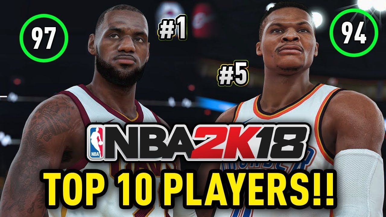 TOP 10 PLAYERS IN NBA 2K18!! *CONFIRMED* | NBA 2K18 OFFICIAL PLAYER RATINGS