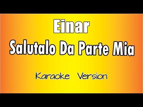 Karaoke Italiano -Einar-Salutalo Da Parte Mia