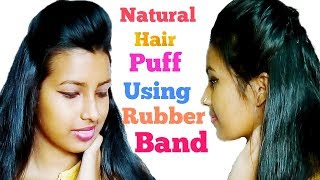 How To Make Natural Puff Using Rubber Band || Quick And Easy