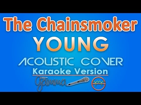 The Chainsmokers - Young KARAOKE (Acoustic) by GMusic