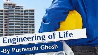 Engineering of Life -By Purnendu Ghosh