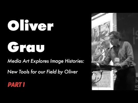 Media Art Explores Image Histories: New Tools for our Field by Oliver Grau - PART 1