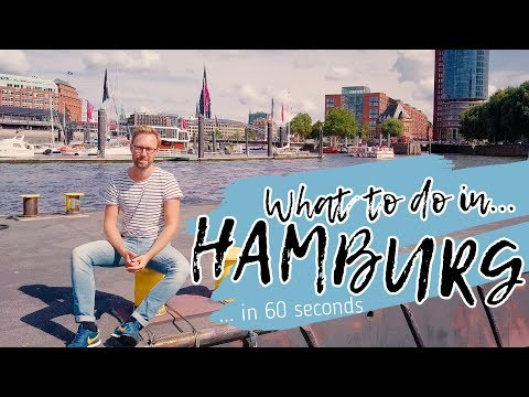WHAT TO DO IN HAMBURG in 60 seconds