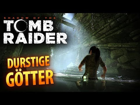 Shadow of the Tomb Raider #044 | Durstige Götter | Gameplay German Deutsch