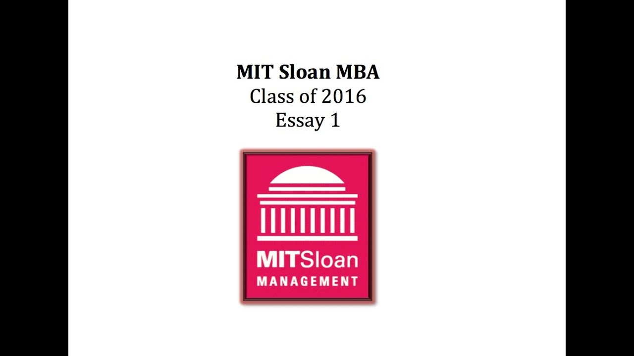 mit application essays mba Is mit sloan on your mba shortlist jeff carbone takes a moment to discuss the school's mba admissions process in this interview.