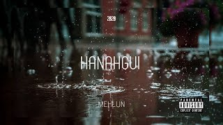 Mehlun - Hanahgui (Official Audio)