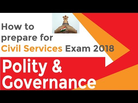 Civil Services Exam 2018: How to Prepare Series | Part 1 | Polity & Governance
