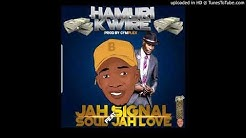Jah Signal Ft Soul Jah Love _ Hamurikwire (produced by Cymplex music  )