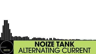 Noize Tank - Alternating Current [Electro House | Houserecordings]