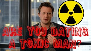5 Signs You're Dating a Toxic Person (Matthew Hussey, Get The Guy)