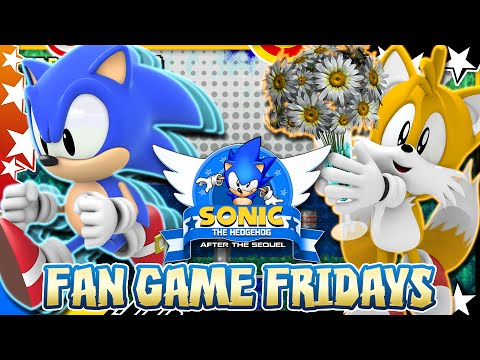 Fan Game Fridays - SONIC AFTER THE SEQUEL