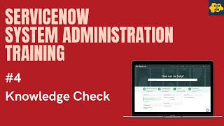 #4 #ServiceNow System Administration Training | Knowledge Check I