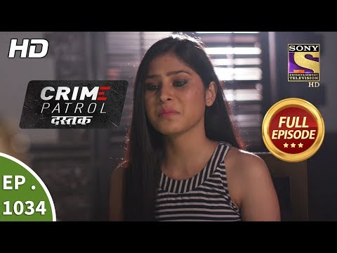 Crime Patrol Dastak - Ep 1034 - Full Episode - 6th May, 2019