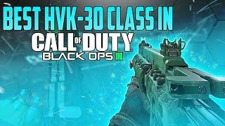 best hvk 30 class setup in black ops 3 best bo3 class setups