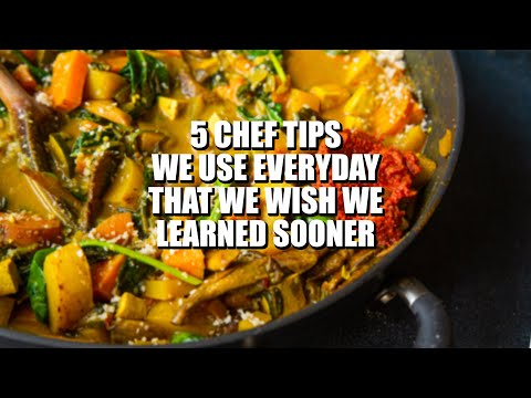5 CHEF TIPS WE USE EVERY DAY AND WISH WE LEARNED SOONER