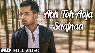 Abh Toh Aaja Saajnaa | Official Music Video | Akul | HD Song