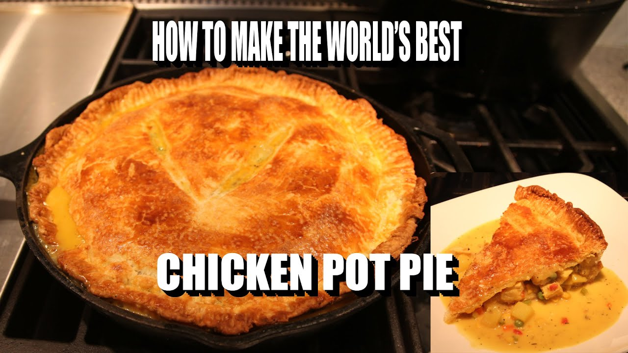 How To Make The World S Best Chicken Pot Pie Youtube