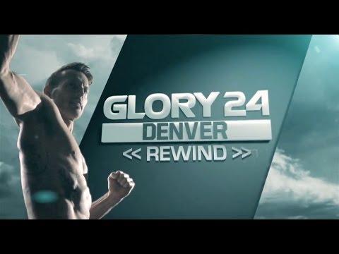 GLORY 24 Denver - Rewind Show