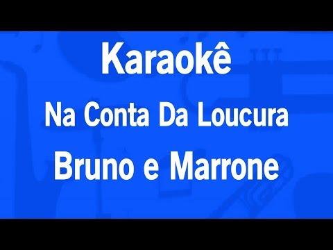 Karaokê Na Conta Da Loucura - Bruno e Marrone