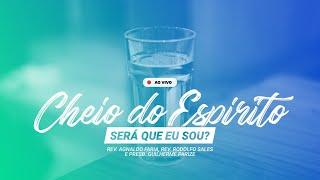 CHEIO DO ESPÍRITO: SERÁ QUE EU SOU? | LIVE