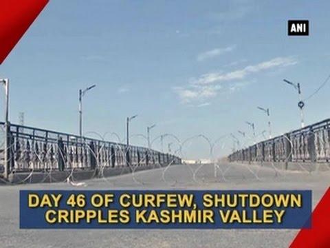 Day 46 of curfew, shutdown cripples Kashmir Valley - ANI News