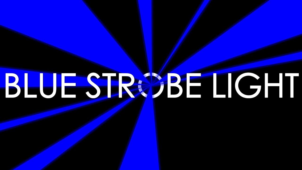 Blue Strobe Light - YouTube