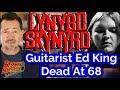 Ed King of Lynyrd Skynyrd & Strawberry Alarm Clock Dead At 68