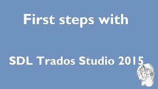 First steps with SDL Trados Studio 2015