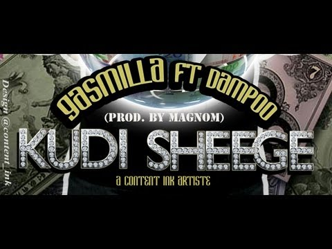 Gasmilla Ft. Dampoo - Kudi Sheege (Prod. by Magnom)