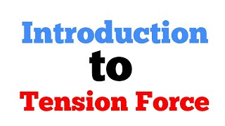 Introduction to Tension Foŗce physics