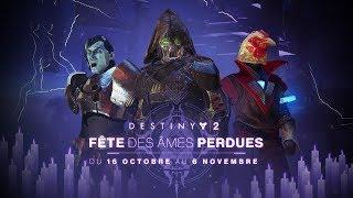 Destiny 2 – Bande-annonce de la Fête des âmes perdues [FR]