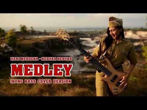 LAGU NASIONAL INDONESIA ( Hari Merdeka - Kebyar Kebyar ) MEDLEY - Inung Cover Bass Version