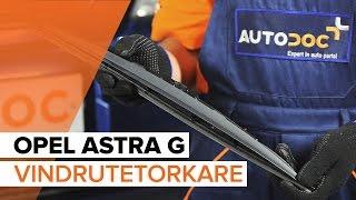 Byta Vindrutetorkarblad bak och fram på OPEL ASTRA G Hatchback (F48_, F08_) - videoinstruktioner