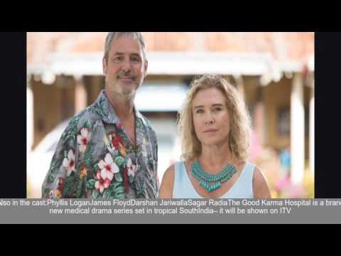 Download When is The Good Karma Hospital on ITV tonight -  whos in the cast with Neil Morrissey and Aman...